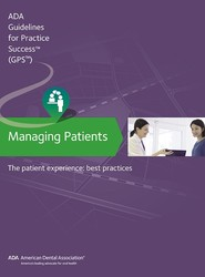 Guidelines for Pratctice Success: Managing Patients: The Patient Experience