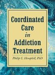 Coordinated Care in Addiction Treatment
