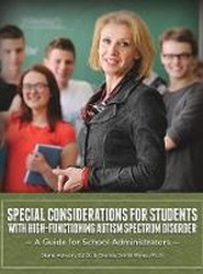 Special Considerations for Students with High-Functioning Autism Spectrum Disorder