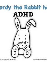 Gordy the Rabbit Has ADHD