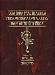 Guia para la Practica de la Musicoterapia con Adultos en Atencion Medica