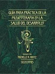 Guia para la Practica de la Musicoterapia en la Salud del Dessarollo