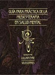 Guia para la Practica de la Musicoterapia en la Salud Mental