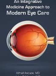 An Integrative Medicine Approach to Modern Eye Care
