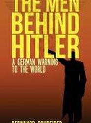 The Men Behind Hitler
