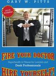Fire Your Doctor- Hire Yourself!