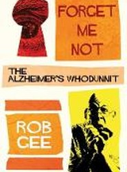 Forget Me Not: The Alzheimer's Whodunnit