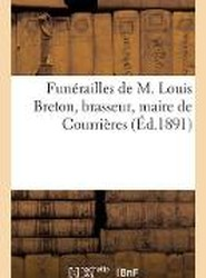 Funerailles de M. Louis Breton, Brasseur, Maire de Courrieres