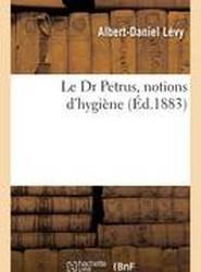 Le Dr Petrus, Notions D'Hygiene
