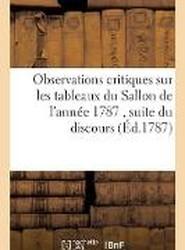 Observations Critiques Sur Les Tableaux Du Sallon de L'Annee 1787.