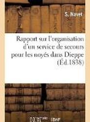Rapport Sur L'Organisation D'Un Service de Secours Pour Les Noyes Dans Dieppe