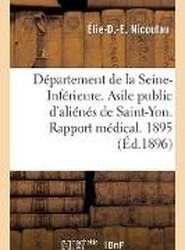 Departement de la Seine-Inferieure. Asile Public D'Alienes de Saint-Yon. Rapport Medical. Annee 1895