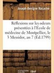 Reflexions Sur Les Odeurs; Presentees A L'Ecole de Medecine de Montpellier, Le 3 Messidor,