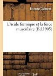 L'Acide Formique Et La Force Musculaire