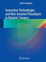 Innovative Technologies and Non-Invasive Procedures in Bariatric Surgery