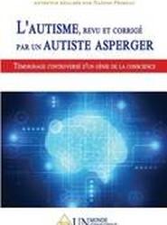L'Autisme, Revu Et Corrige Par Un Autiste Asperger