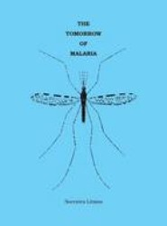 The Tomorrow of Malaria