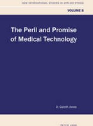 The Peril and Promise of Medical Technology