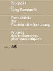 Progress in Drug Research/Fortschritte der Arzneimittelforschung/Progrès des recherches pharmaceutiques
