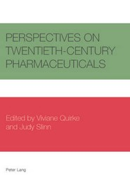 Perspectives on Twentieth-Century Pharmaceuticals