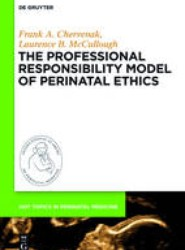 The Professional Responsibility Model of Perinatal Ethics