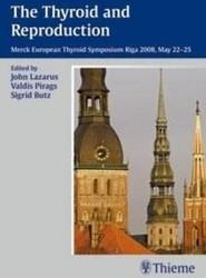 The Thyroid and Reproduction: Merck European Thyroid Symposium, Riga 2009
