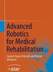 Advanced Robotics for Medical Rehabilitation