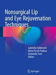 Nonsurgical Lip and Eye Rejuvenation Techniques: 2016