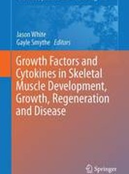 Growth Factors and Cytokines in Skeletal Muscle Development, Growth, Regeneration and Disease