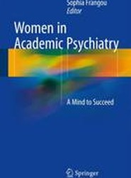 Women in Academic Psychiatry: A Mind to Succeed: 2017