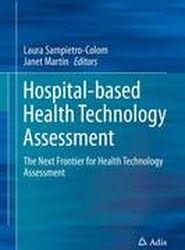 Hospital-Based Health Technology Assessment 2016