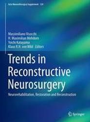 Trends in Reconstructive Neurosurgery 2017