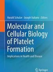 Molecular and Cellular Biology of Platelet Formation 2016