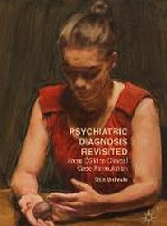 Psychiatric Diagnosis Revisited 2017
