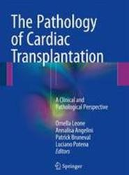 The Pathology of Cardiac Transplantation 2017