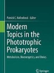 Modern Topics in the Phototrophic Prokaryotes 2017