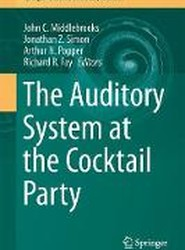 The Auditory System at the Cocktail Party 2017