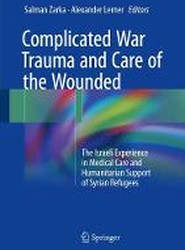 Complicated War Trauma and Care of the Wounded