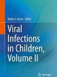 Viral Infections in Children: Volume II