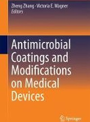Antimicrobial Coatings and Modifications on Medical Devices 2017