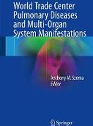 World Trade Center Pulmonary Diseases and Multi-Organ System Manifestations