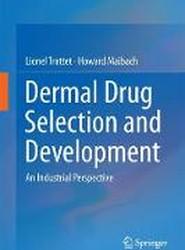 Dermal Drug Selection and Development