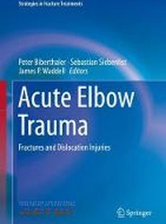 Acute Elbow Trauma: Fractures and Dislocation Injuries