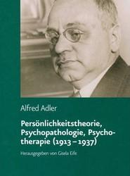 Personlichkeitstheorie, Psychopathologie, Psychotherapie (1913-1937)