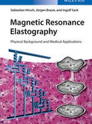 Principles and Applications of Magnetic Resonance Elastography