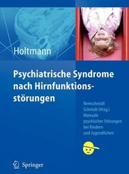 Psychiatrische Syndrome nach Hirnfunktionsstörungen