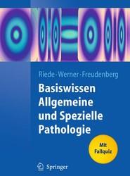 Basiswissen Allgemeine und Spezielle Pathologie