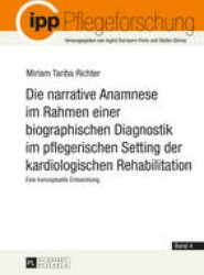 Die Narrative Anamnese Im Rahmen Einer Biographischen Diagnostik Im Pflegerischen Setting Der Kardiologischen Rehabilitation