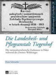 Die Landesheil- Und Pflegeanstalt Tiegenhof