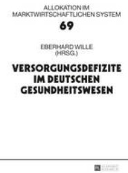 Versorgungsdefizite Im Deutschen Gesundheitswesen